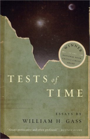 Tests of Time: Essays (0226284069) by William H. Gass
