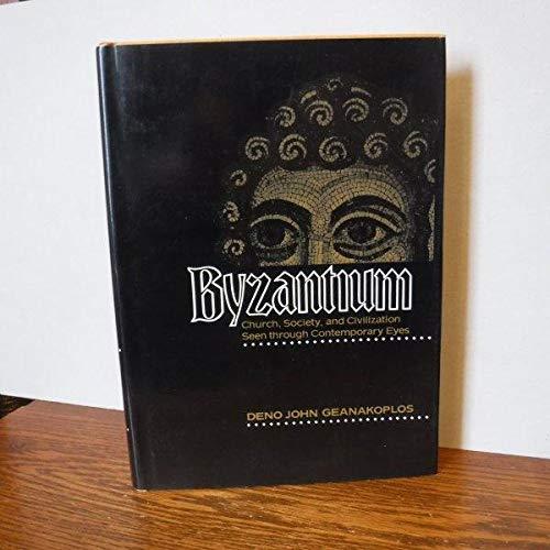9780226284606: Byzantium: Church, Society and Civilization Seen Through Contemporary Eyes