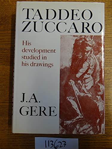 Taddeo Zuccaro, his development studied in his drawings: Gere, John A