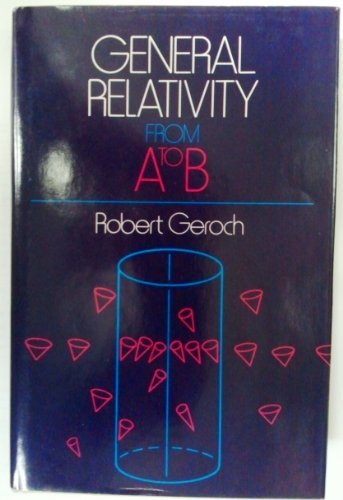 9780226288635: General Relativity from A to B