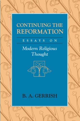 9780226288710: Continuing the Reformation: Essays on Modern Religious Thought