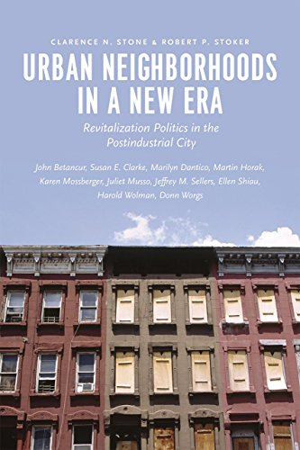 Urban Neighborhoods in a New Era: Revitalization Politics in the Postindustrial City: Stone, ...