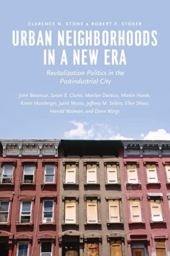 9780226289014: Urban Neighborhoods in a New Era: Revitalization Politics in the Postindustrial City