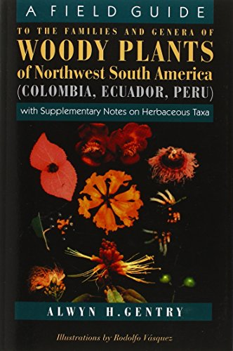9780226289441: A Field Guide to the Families and Genera of Woody Plants of North west South America : (Colombia, Ecuador, Peru) : With Supplementary Notes)