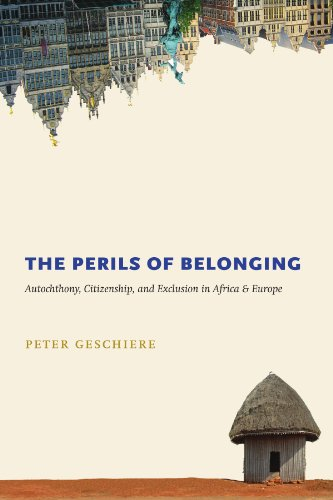 9780226289656: The Perils of Belonging: Autochthony, Citizenship, and Exclusion in Africa and Europe