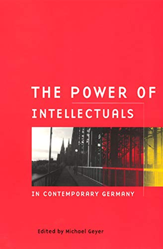 9780226289878: The Power of Intellectuals in Contemporary Germany
