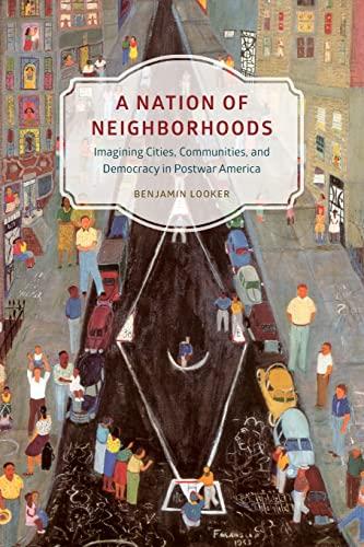 Nation of Neighborhoods: Looker, Benjamin