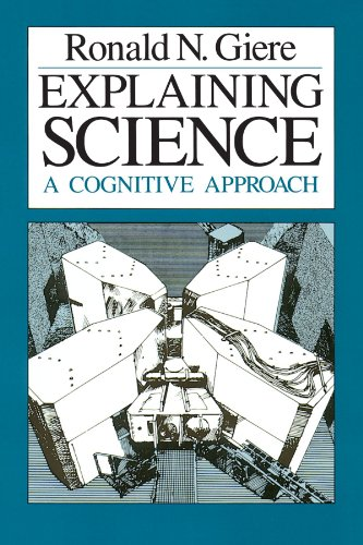 9780226292069: Explaining Science: A Cognitive Approach (Science and Its Conceptual Foundations series)