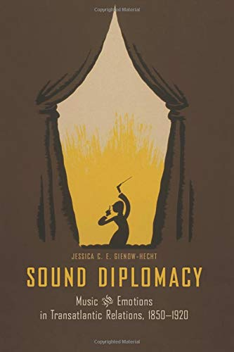 9780226292168: Sound Diplomacy: Music and Emotions in Transatlantic Relations, 1850-1920