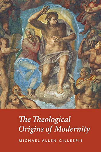 9780226293462: The Theological Origins of Modernity