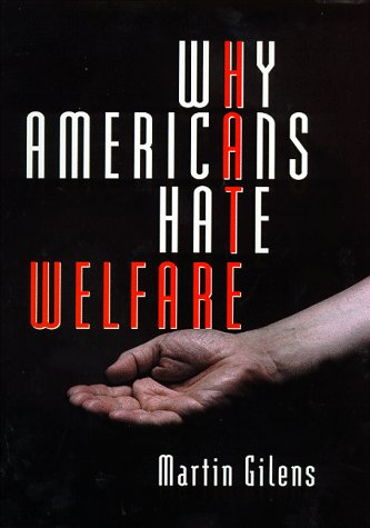 9780226293646: Why Americans Hate Welfare: Race, Media, and the Politics of Antipoverty Policy