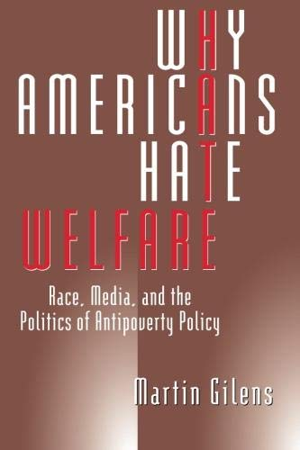 9780226293653: Why Americans Hate Welfare: Race, Media, and the Politics of Antipoverty Policy