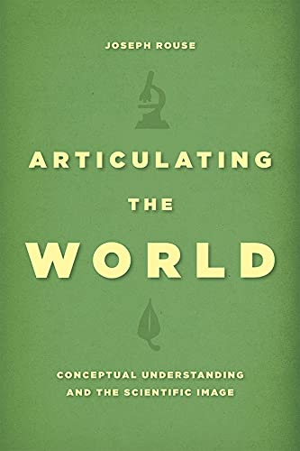 9780226293677: Articulating the World: Conceptual Understanding and the Scientific Image