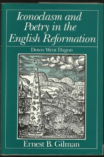 9780226293820: Iconoclasm and Poetry in the English Reformation: Down Went Dagon