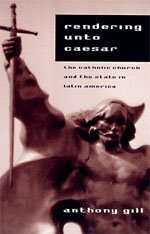 9780226293837: Rendering unto Caesar: The Catholic Church and the State in Latin America