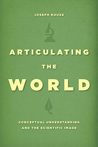 9780226293844: Articulating the World: Conceptual Understanding and the Scientific Image