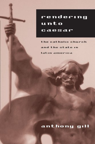 9780226293851: Rendering unto Caesar: The Catholic Church and the State in Latin America