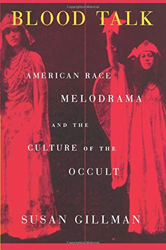 9780226293905: Blood Talk: American Race Melodrama and the Culture of the Occult