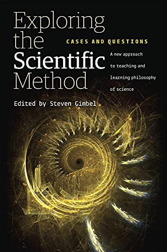 Exploring the Scientific Method: Cases and Questions: Steven Gimbel