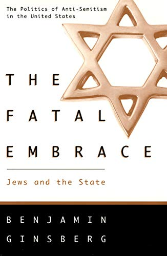 The Fatal Embrace: Judaism and the State