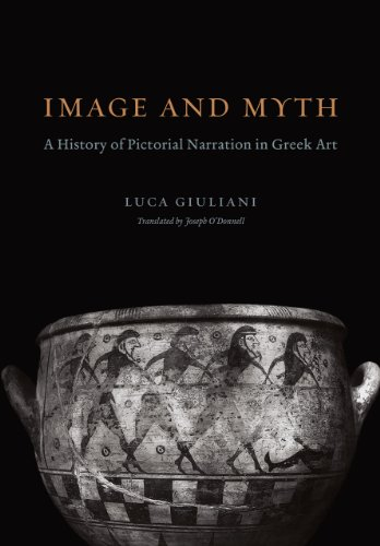 Image and Myth: A History of Pictorial Narration in Greek Art (Hardback): Luca Giuliani