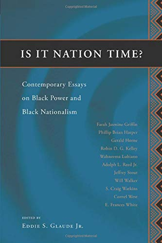 9780226298221: Is It Nation Time?: Contemporary Essays on Black Power and Black Nationalism