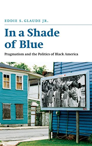 9780226298245: In a Shade of Blue: Pragmatism and the Politics of Black America