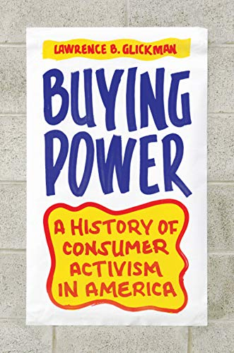 9780226298658: Buying Power: A History of Consumer Activism in America