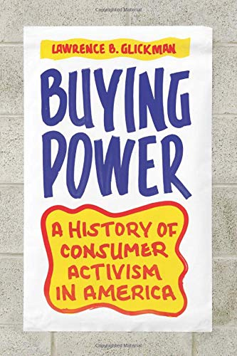 9780226298672: Buying Power: A History of Consumer Activism in America