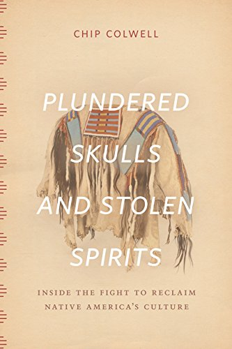 9780226298993: Plundered Skulls and Stolen Spirits: Inside the Fight to Reclaim Native America's Culture