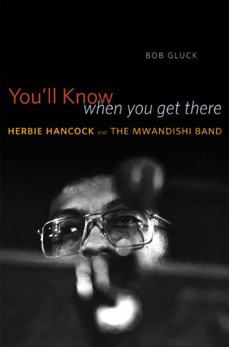 9780226300047: You'll Know When You Get There: Herbie Hancock and the Mwandishi Band