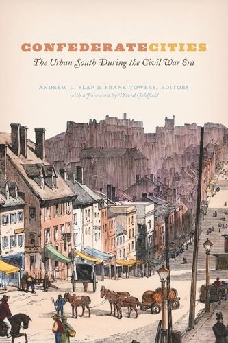 9780226300177: Confederate Cities: The Urban South during the Civil War Era (Historical Studies of Urban America)