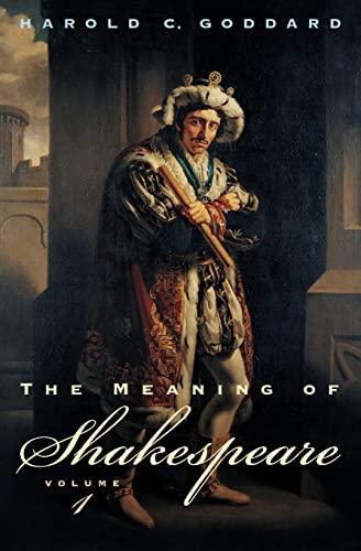 the meaning of shakespeare volume 1 goddard harold c