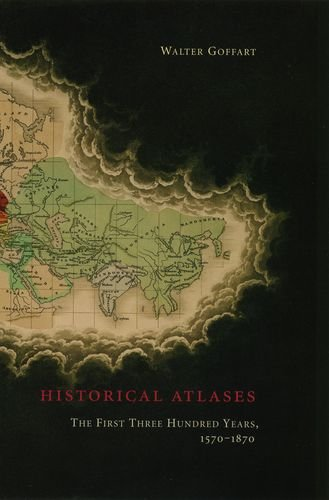 9780226300719: Historical Atlases: The First Three Hundred Years, 1570-1870