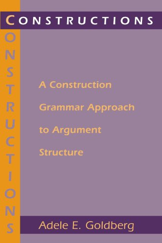 9780226300863: Constructions: A Construction Grammar Approach to Argument Structure (Cognitive Theory of Language and Culture Series)