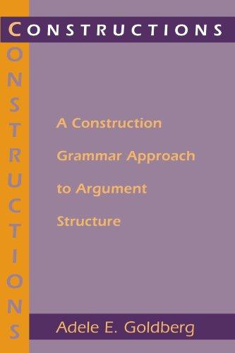9780226300863: Constructions: A Construction Grammar Approach to Argument Structure