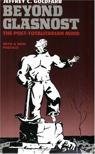 9780226300986: Beyond Glasnost: The Post-Totalitarian Mind