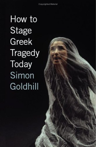 9780226301273: How to Stage Greek Tragedy Today