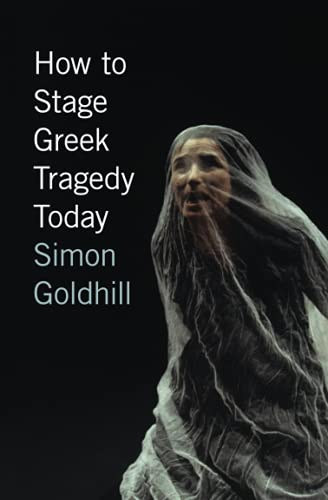 9780226301280: How to Stage Greek Tragedy Today
