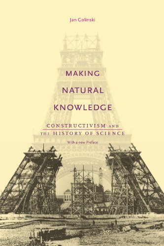 9780226302317: Making Natural Knowledge: Constructivism and the History of Science, with a new Preface