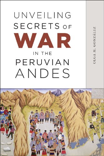 9780226302713: Unveiling Secrets of War in the Peruvian Andes