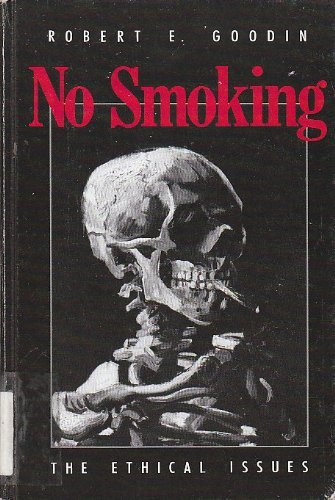 9780226303000: No Smoking: The Ethical Issues