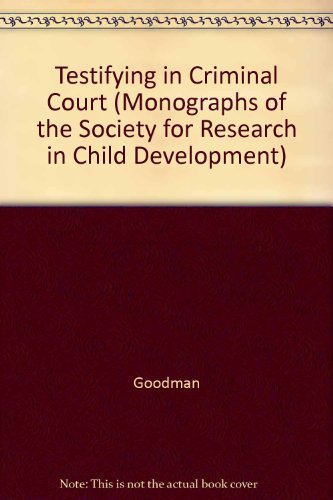 9780226303239: Testifying in Criminal Court: Emotional Effects of Criminal Court Testimony on Child Sexual Assault Victims (Monographs of the Society for Research in Child Development)