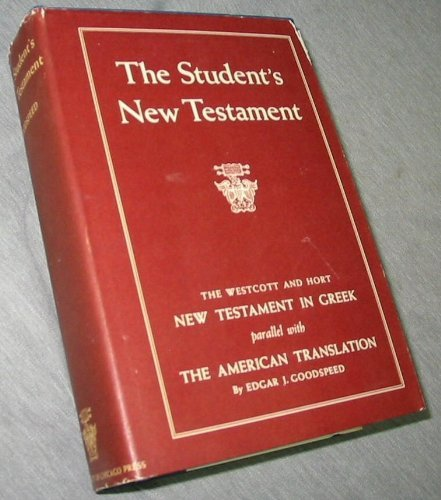 9780226303819: 001: The Student's New Testament (The Westcott and Hort New Testament in Greek Parallel With the American Translation)