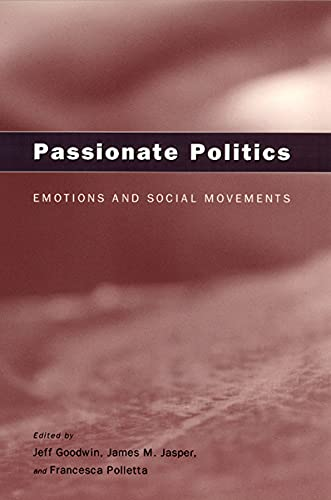9780226303987: Passionate Politics: Emotions and Social Movements