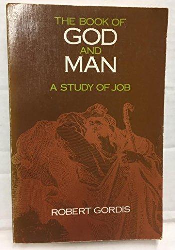 The Book of God and Man: A Study of Job: Gordis, Robert