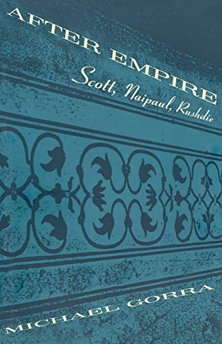 9780226304755: After Empire: Scott, Naipaul, Rushdie