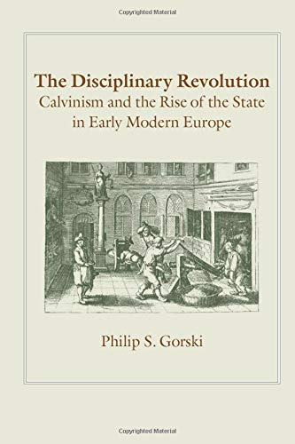 9780226304847: The Disciplinary Revolution: Calvinism And The Rise Of The State In Early Modern Europe