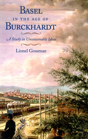 9780226304984: Basel in the Age of Burckhardt: A Study in Unseasonable Ideas