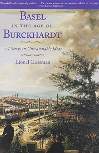 9780226305004: Basel in the Age of Burckhardt: A Study in Unseasonable Ideas